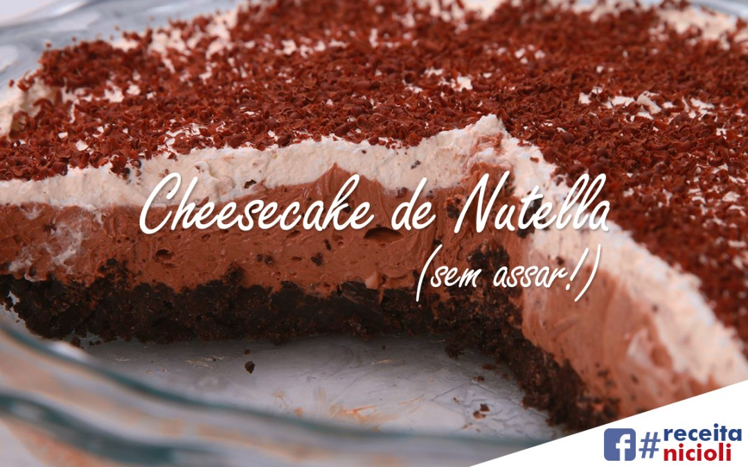 Cheesecake de Nutella (sem assar!)