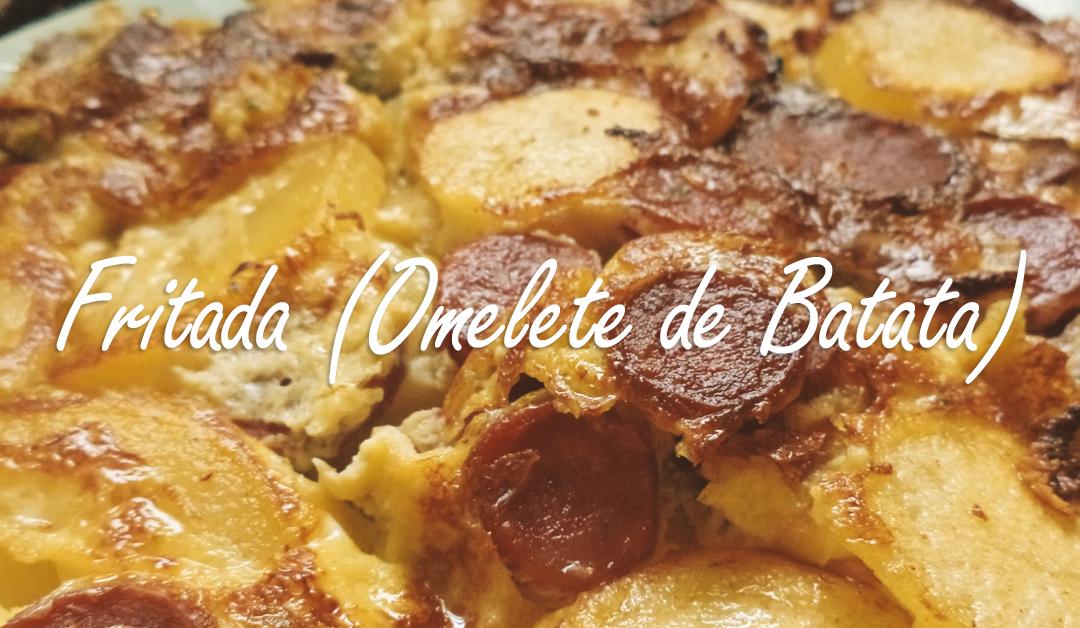 Fritada (Omelete de Batata)